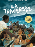 La traversée - Jean-Christophe Tixier - Rageot