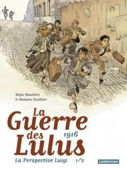La guerre des lulus Tome 1 - La perspective Luigi - Régis Hautière - Casterman