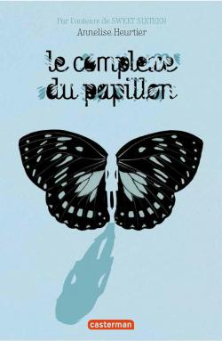 Le complexe du papillon - Annelise Heurtier - Casterman