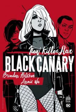 Black Canary : new killer star - Urban Comics - Brenden Fletcher