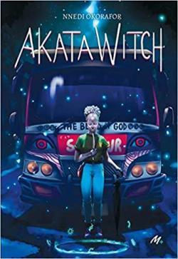 Akata Witch - Nnedi Okorafor - école des loisirs