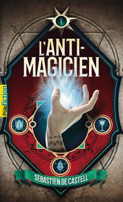 L'anti-magicien de Sébastien de Castell