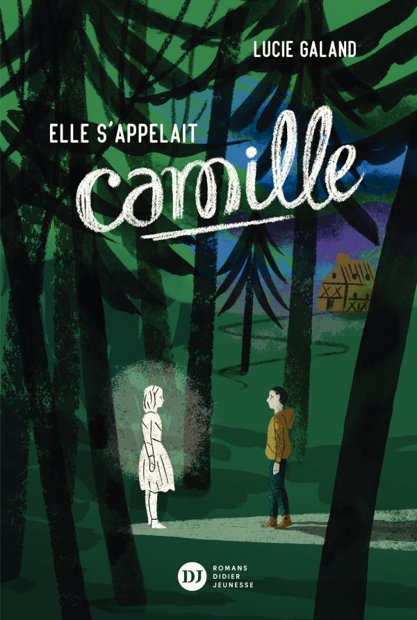Elle s'appelait Camille - Lucie Galand - 9782278091737