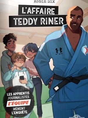 L'affaire Teddy Riner - Robin Six - L'Équipe