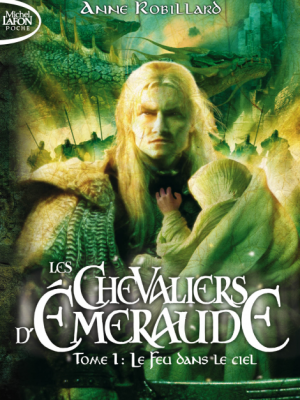 les chevaliers d'émeraude Tome 1 - Anne Robillard - Michel Lafon Poche - 9782749915357