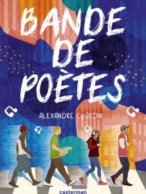 Bande de poètes - Alexandre Chardin - Casterman - 9782203222397