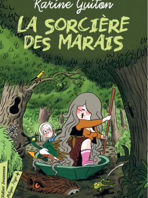 La sorcière des marais - Karine Guiton - Didier jeunesse