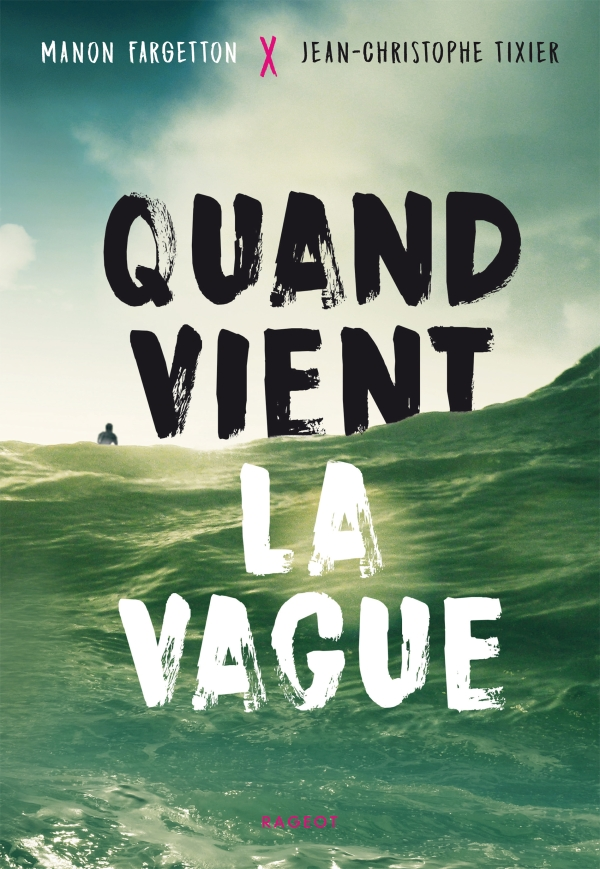 Quand vient la vague - Manon Fargetton & Jean-Christophe Tixier