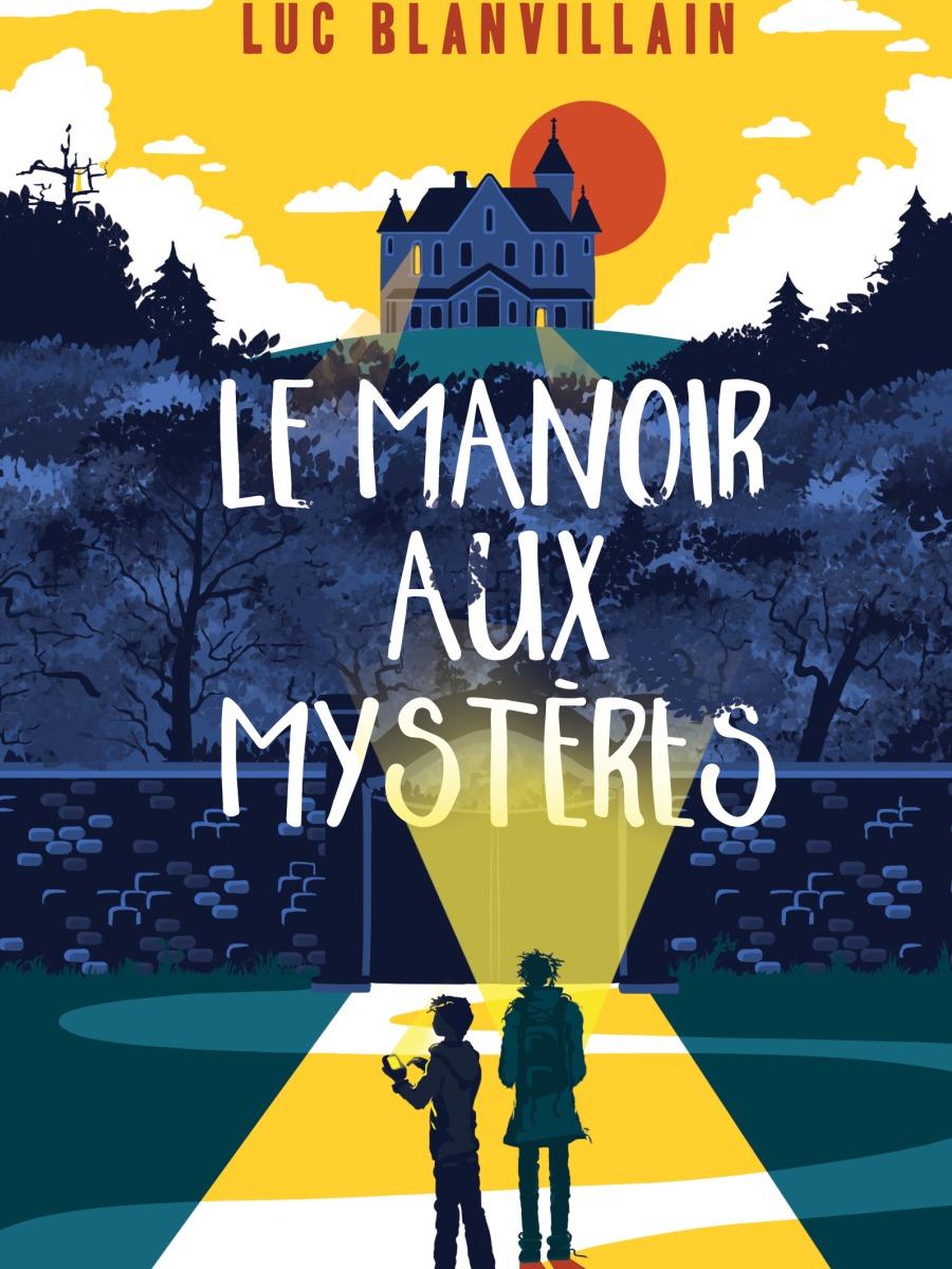 Le manoir aux mystères - Luc Blanvillain