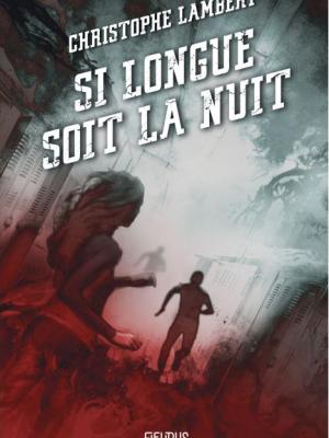 Si longue soit la nuit - Christophe Lambert