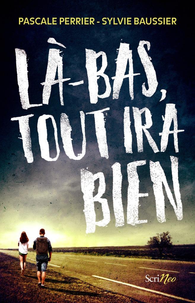 Là-bas, tout ira bien - Pascale Perrier - Sylvie Baussier